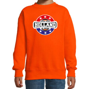 Have fear Holland is here / Holland supporter sweater oranje voor kids